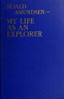Roald Amundsen : my life as an explorer