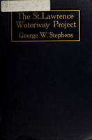 St. Lawrence waterway project : the story of the St. Lawrence river as an international highway for water-borne commerce