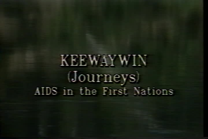 Keewaywin (journeys) : AIDS in the First Nations