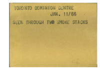 Toronto Dominion Centre : Seen through two smoke stacks