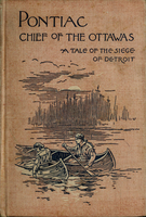 Pontiac, chief of the Ottawas : a tale of the siege of Detroit